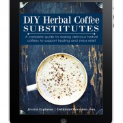 DIY Herbal Coffees eBook: A Complete Guide To Making Delicious Herbal Coffees to Support Healing and Stress Relief // shop.deliciousobsessions.com