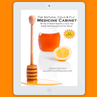 The Natural Cold & Flu Medicine Cabinet: The Top 10 Natural Remedies to Keep Your Family Well, Seasonally and Year-Round // shop.deliciousobsessions.com