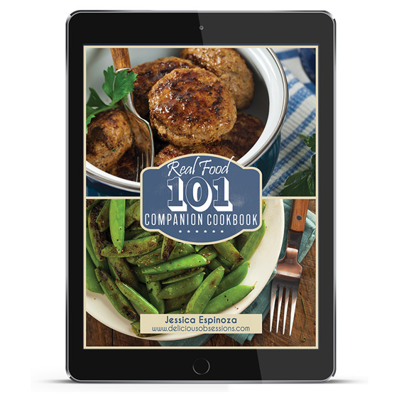 Real Food 101 Companion Cookbook: 70+ Budget-Friendly, Delicious Recipes! // DeliciousObsessions.com